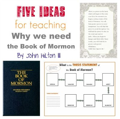 Five Ideas for Teaching Why We Need the Book of Mormon (by John Hilton III)
