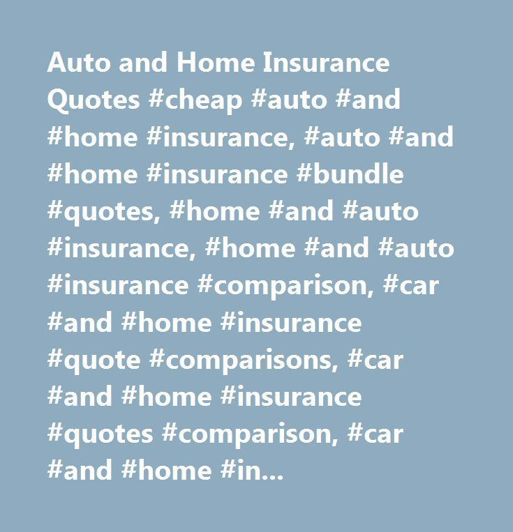 Car And Household Insurance Quotes Cheap Auto And Home