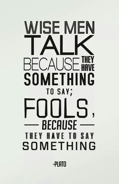 Ahh the difference between different types of talk! For more of the greatest quotes ever said, including many by Plato, check out our gift book, filled to the brim with quotes  beautiful photographs, Mankind's Greatest Quotes at http://richerresourcespublications.com/Books/Gift_Books/Mankinds_greatest_quotes/Mankinds_Greatest_Quotes.htm  http://www.amazon.com/Mankinds-Greatest-Quotes-Books-ebook/dp/B0093O103K/ref=la_B009V9UU2O_1_1?s=booksie=UTF8qid=1385236777sr=1-1