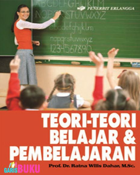 TEORI-TEORI BELAJAR & PEMBELAJARAN  -  http://garisbuku.com/shop/teori-teori-belajar-dan-pembelajaran/