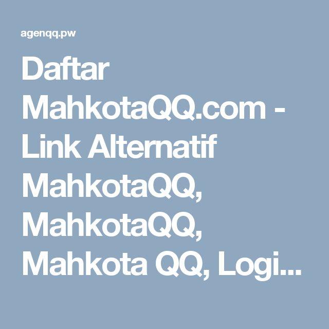 Daftar MahkotaQQ.com - Link Alternatif MahkotaQQ, MahkotaQQ, Mahkota QQ, Login MahkotaQQ