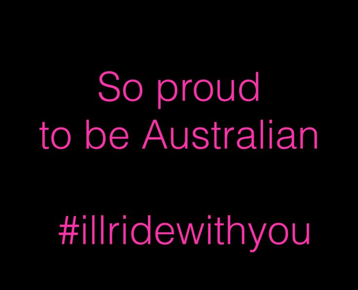 So proud to be Australian #Illridewithyou