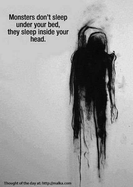The monsters sleep in your head.....