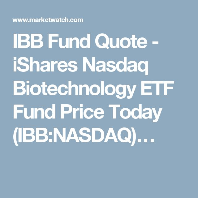 Ibb Quote Custom Ibb Fund Quote  Ishares Nasdaq Biotechnology Etf Fund Price Today