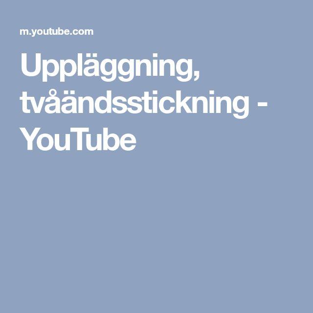 Uppläggning, tvåändsstickning - YouTube