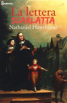 [¯|¯] Ebook: La lettera scarlatta - Nathaniel Hawthorne ( clicca l'immagine x leggere il post )