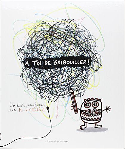Amazon.fr - A toi de gribouiller ! - Hervé Tullet - Livres
