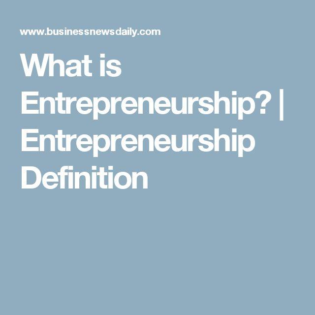 What is Entrepreneurship? | Entrepreneurship Definition