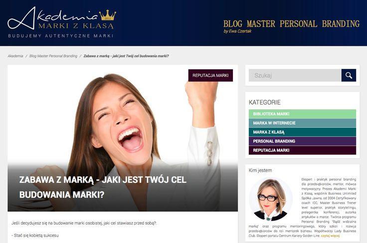 ZABAWA Z MARKĄ - JAKI JEST TWÓJ CEL BUDOWANIA MARKI? Blog Master Personal Branding by Ewa Czertak:  http://www.akademiamarkizklasa.pl/zabawa-z-marka/