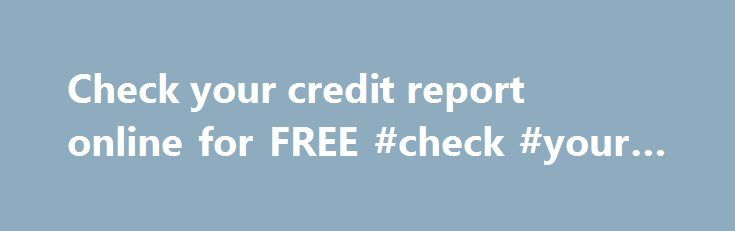 Check your credit report online for FREE #check #your #credit http://credit.remmont.com/check-your-credit-report-online-for-free-check-your-credit/  #credit check uk # CALCULATE YOUR CREDIT SCORE & RATING What is a Credit Rating? A credit rating is used Read More...The post Check your credit report online for FREE #check #your #credit appeared first on Credit.