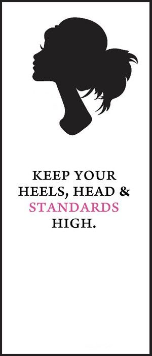 New Life Motto | Keep Your Heels, Head & Standards High
