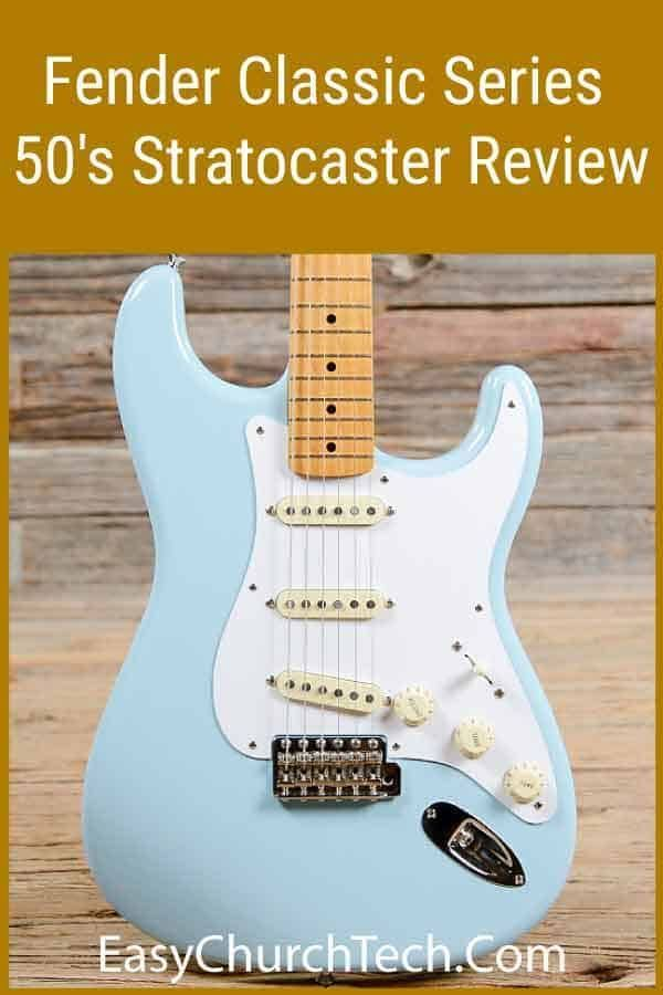 Fender Classic Series 50's Stratocaster Review in 2019