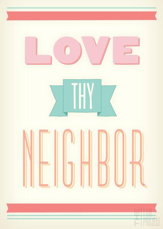 love thy neighbour .i have the best neighbors in the world tyler & mechelle