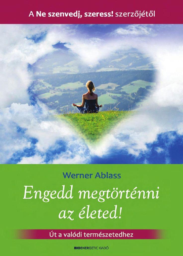 Werner Ablass: Engedd megtörténni az életed!  Sokunk meggyőződése, hogy csak akkor érhetünk el valamit az életben, ha teszünk is érte. Így az életünk sokszor nem más, mint küzdelmes menetelés, erőfeszítések sorozata. Azért, hogy egyszer majd boldogok legyünk. Ha megállnánk egy pillanatra, és nem engednénk állandó cselekvéskényszerünknek, észrevennénk végre, hogy tulajdonképpen már most jó. A boldogságnak – amely valódi természetünk felfedezéséből fakad – ugyanis nincs semmilyen előfeltétele.