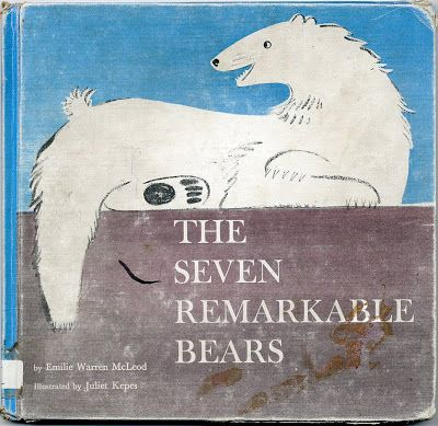The Seven Remarkable Bears by Emilie Warren McLeod, illustrated by Juliet Kepes, E.M.Hale/Houghton Mifflin Co., 1954 (1963)