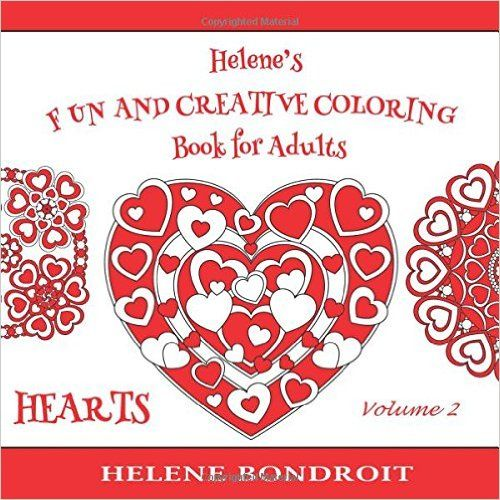 Amazon.com: Helene's Fun and Creative Coloring Book for Adults (Volume 2): A Valentine Love Coloring Book with simple and more challenging Heart designs inspired by Mandalas (9781523241347): Helene Bondroit: Books