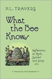 What the bee knows - Pamela L Travers