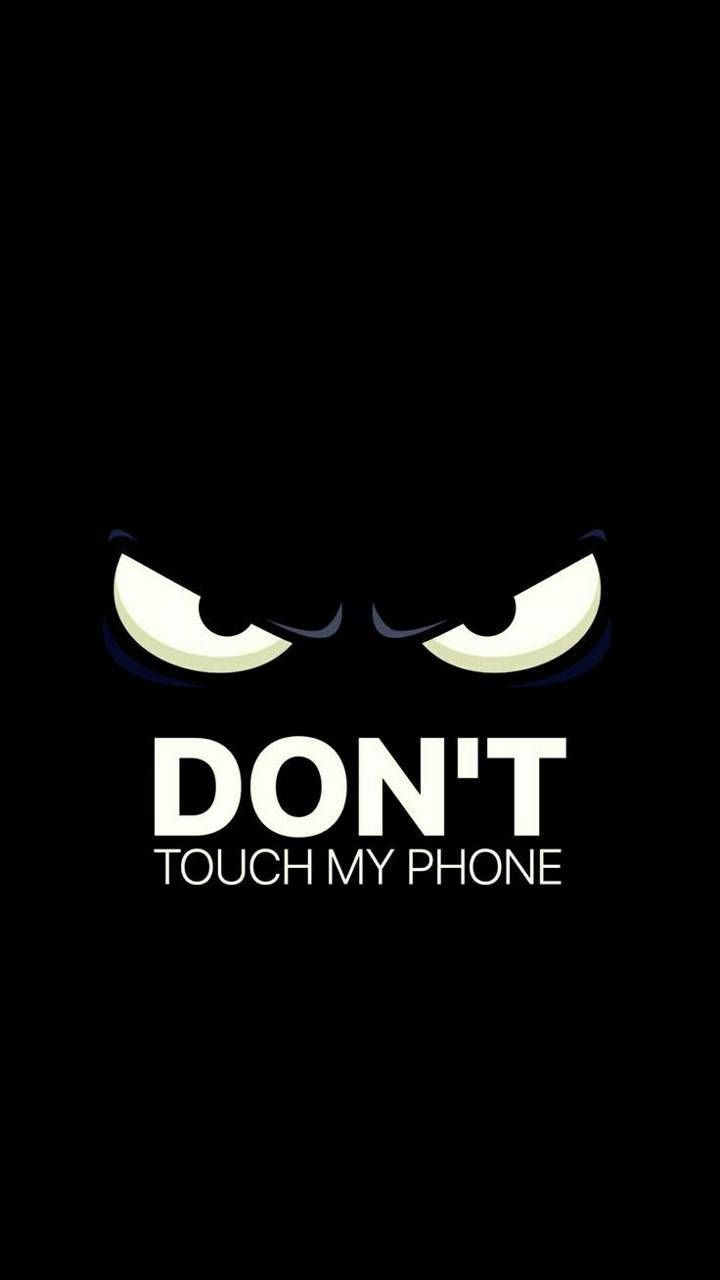 Download Wallpaper Wallpaper By Maviuzayroketi De Free On Zedge Now Browse Dont Touch My Phone Wallpapers Phone Wallpaper For Men Funny Phone Wallpaper
