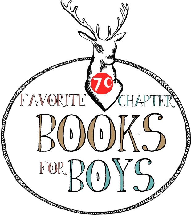 70 Favorite Chapter Books for Boys (girls, too!)