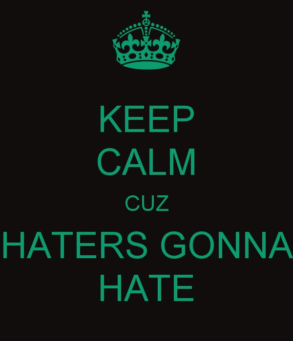 Keep On Hating Quotes: 25+ Best Ideas About Keep Calm Meme On Pinterest