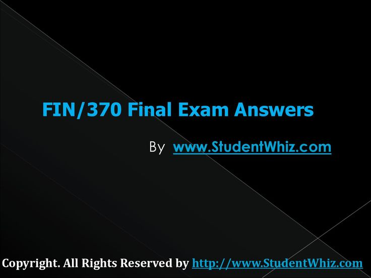 The Fin 370 Final Uop Exam Assignment gives you the best competitive edge in examinations.The complete solved FIN 370 Final Exam Question and Answers is available at http://www.StudentWhiz.com.
