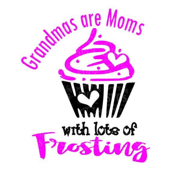 SVG - Grandmas are Moms with lots of Frosting - Digital Vector Download Adorable SVG perfect for a Grandparent gift or card. New Grandparents will be delighted with a New Coffee Mug, Tshirts, Pallet Sign, Card, Bingo Bag and so much more! Be Creative!  Other Grandparent designs: http://etsy.me/2n9a7E2   This Design does not contain editable Text. All text sections are unioned as one piece for compatibility across software platforms.  For use with Cricut Explore and Silhouette c...