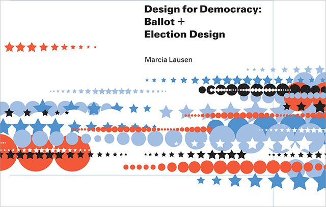 Design for Democracy. (Because ballots aren't clarifying themselves, kids.)
