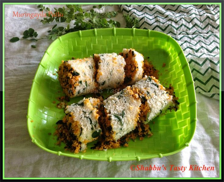 Shabbu's Tasty Kitchen: Drumstick Leaves / Muringayila Puttu