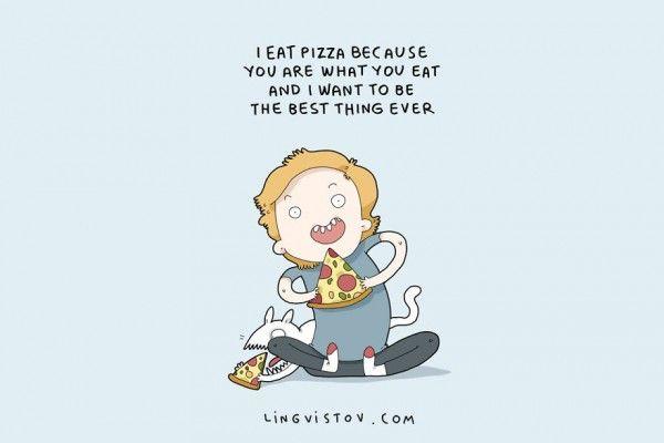 Pizza: best thing ever  - 7 grappige plaatjes waar alle foodies zich in herkennen - Nieuws - Lifestyle