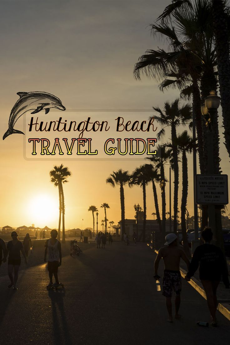Surf City USA - Huntington Beach Travel Tips: A guide to all the action, including where to find the best fish tacos...mmmmm