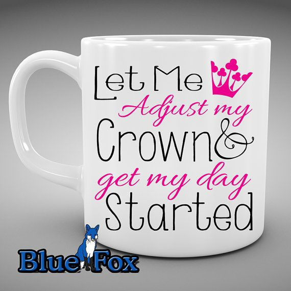 Superior Mug For Her,Princess Mug,Funny Coffee Mug,Let Me Adjust My Crown