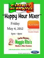 Join LATISM Houston Chapter as we celebrate Cinco de Mayo and prepare for the upcoming Latinos In Social Media national conference here in Houston later this year.      The first 100 individuals to register will receive access to complimentary drinks.  There will also be exciting door prizes the day of our event!      Friday, May 4, 2012; 5:00 p.m. to 8:00 p.m.    Where:       Maggie Rita's Restaurant                      1400 Shpherd Dr                      Houston, TX  77007: Happy Hour, Doors Prizes, Complimentary Drinks, Lights Appetizers, Drinks Living, Light Appetizers, Houston Chapter, Joining Latism, Excited Doors
