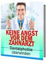 Keine Angst vor dem Zahnarzt  - Dentalphobie überwinden