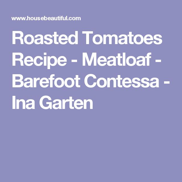 25+ best ideas about barefoot contessa meatloaf on pinterest