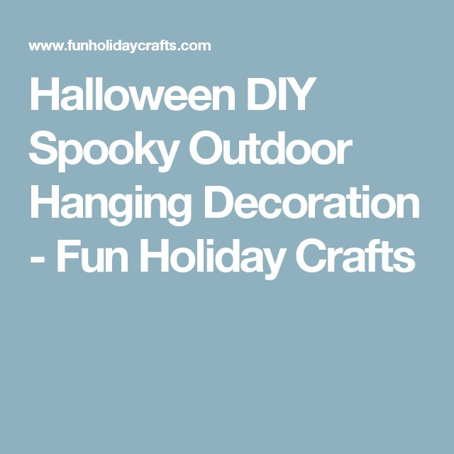 Halloween DIY Spooky Outdoor Hanging Decoration - Fun Holiday Crafts