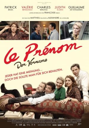 le prenom ... hilarious... hadnt laught so hard in ages