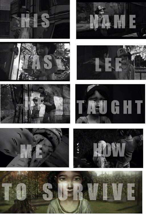 """""""His name was Lee, he taught me how to survive."""" Clementine. The Walking Dead (Telltale Game) Season 2"""