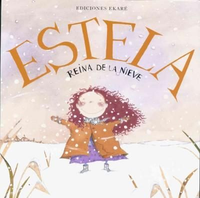 Estela reina de la nieve/ Estela Queen of Snow