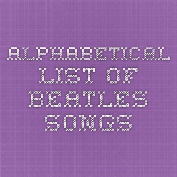 alphabetical list of Beatles songs