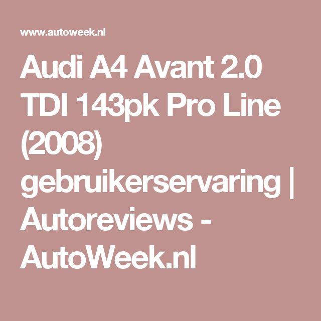 Audi A4 Avant 2.0 TDI 143pk Pro Line (2008) gebruikerservaring | Autoreviews - AutoWeek.nl