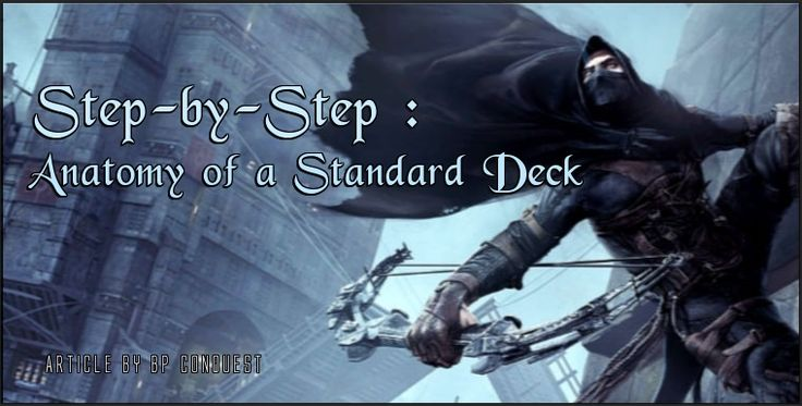 Step-by-Step : Anatomy of a Standard Deck by Conquestadore - shadowera.net