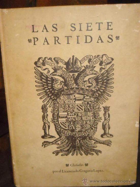 Las siete partidas del Rey Alfonso X el Sabio. Partidas de la I-III.Impreso.Marcos Lafont