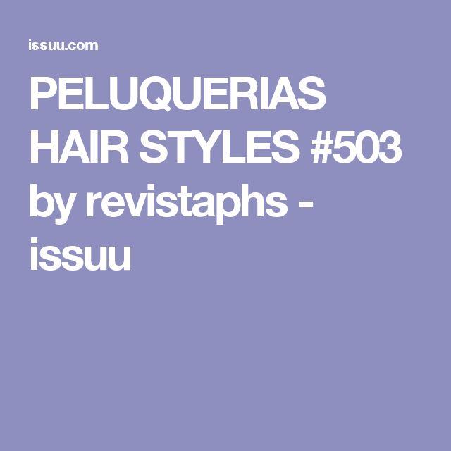 PELUQUERIAS HAIR STYLES #503 by revistaphs - issuu