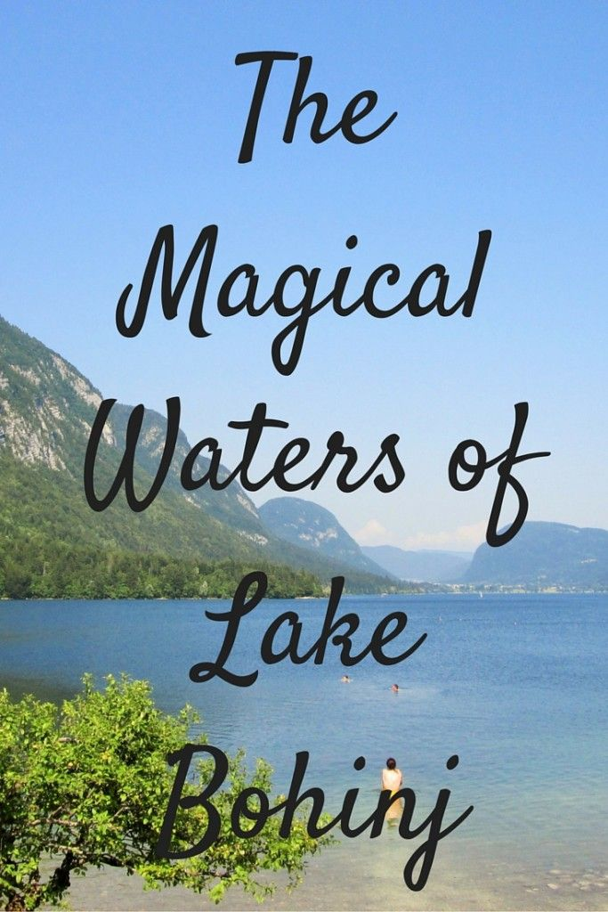 The Magical Waters of Lake Bohinj - Life in Transience