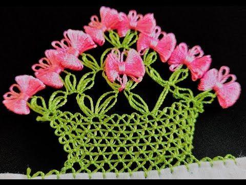 Havlu Kenar Oyaları İğne Oyası Çiçek sepeti örneği - YouTube