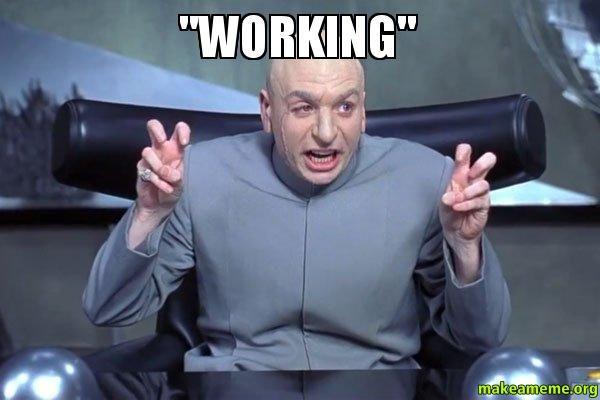 """Working"" - Dr Evil Austin Powers | Make a Meme"