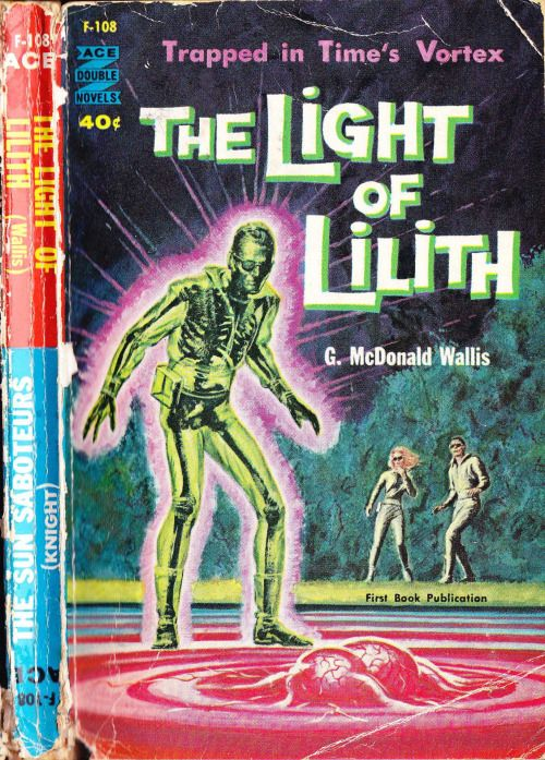 scificovers:  Ace Double F-108:The Light of Lilith by G. McDonald Wallis 1961. Cover art by Ed Emshwiller.