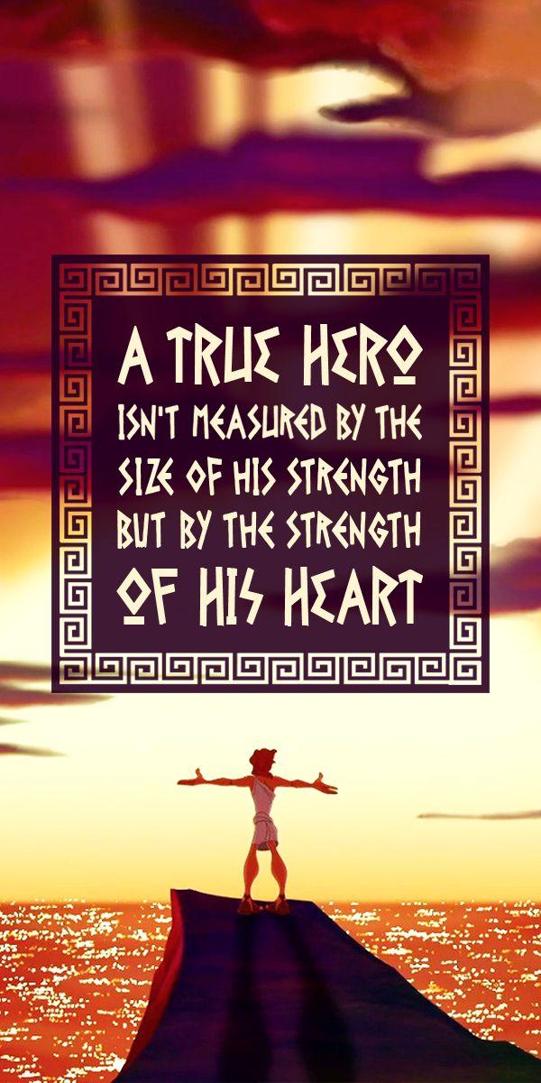 A un verdadero héroe no se le mide por la cantidad de su fuerza sino por la fuerza de su corazón | Hercules
