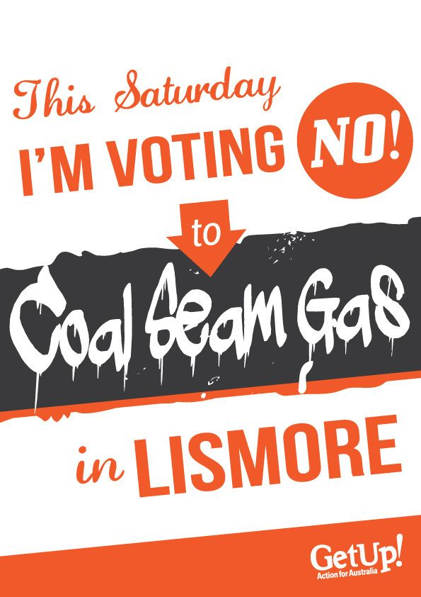 GetUp! Lismore votes no in the CSG referendum.