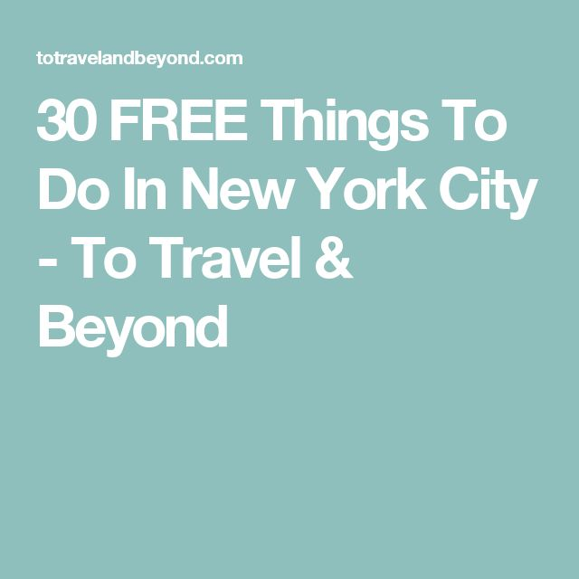 30 FREE Things To Do In New York City - To Travel & Beyond